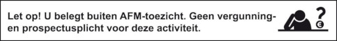 afbeelding waarschuwing van AFM u belegt buiten toezicht van AFM er is geen vergunning en prospectus plicht